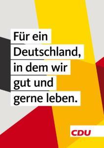 Für ein Deutschland in dem wir gut und gerne leben - Merkel - CDU - #fedidwgugl