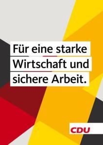 Für eine starke Wirtschaft und sichere Arbeit - CDU