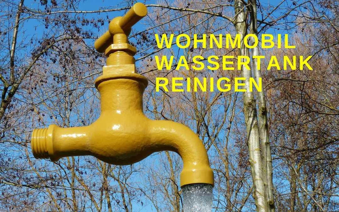 Wohnmobil Wassertank reinigen
