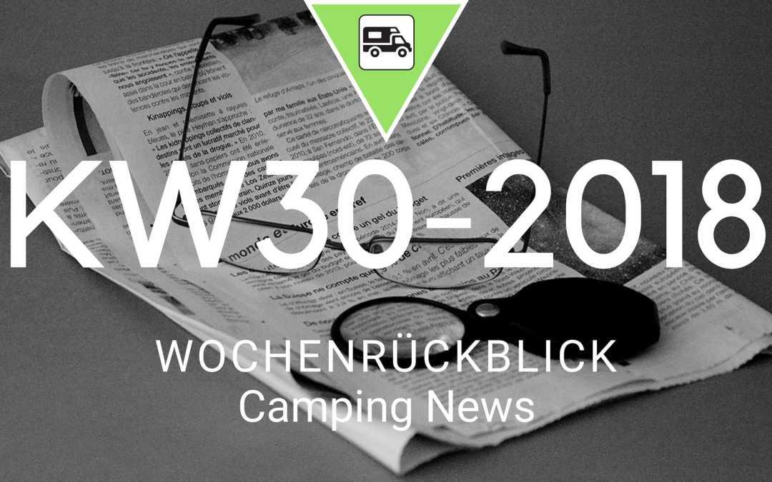 Camping News Wochenrückblick – KW30/2018