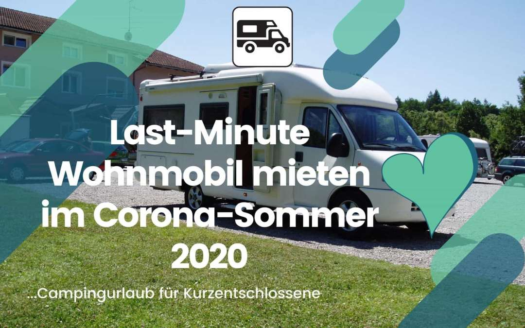 Last-Minute Wohnmobil mieten - Wochenrückblick Camping News KW31-2020