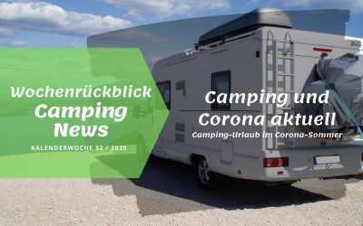 Camping und Corona Aktuell | Camping News Wochenrückblick – KW32/2020