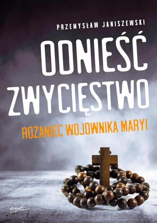 Odniesc-zwyciestwo-rozaniec-wojownika-Przemyslaw-Janiszewski