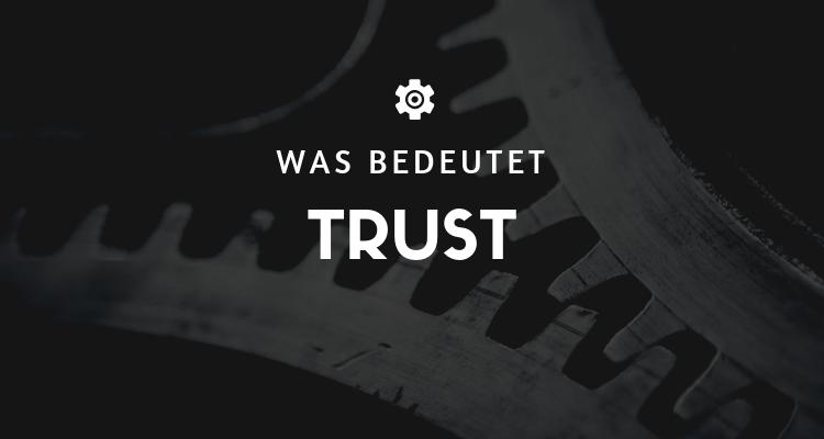 Was bedeutet Trust