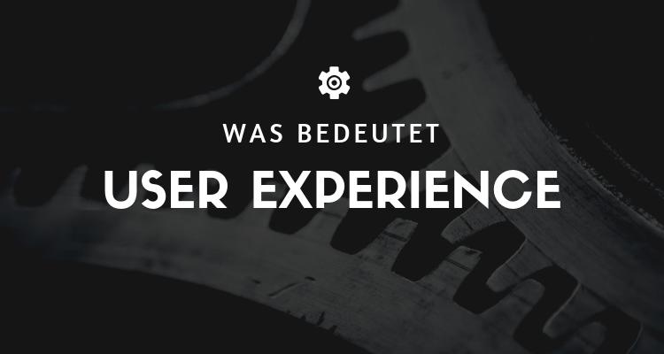 Was bedeutet User Experience