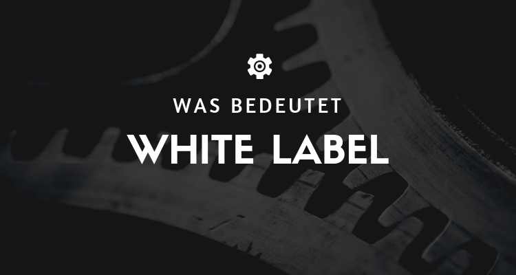 Was bedeutet White Label
