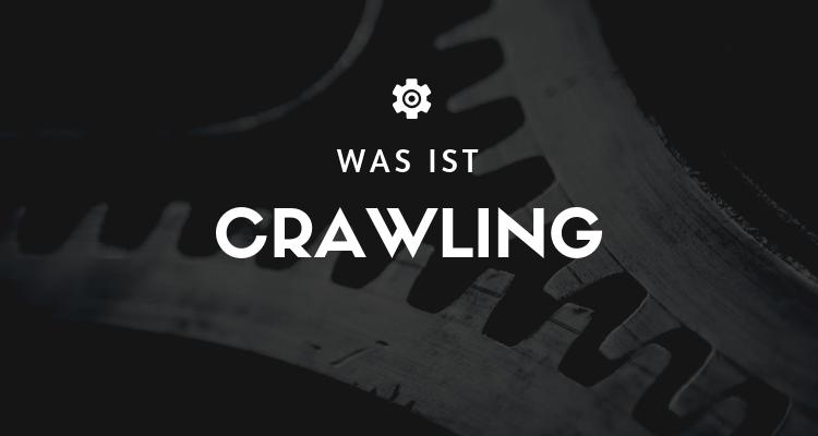 Was ist Crawling
