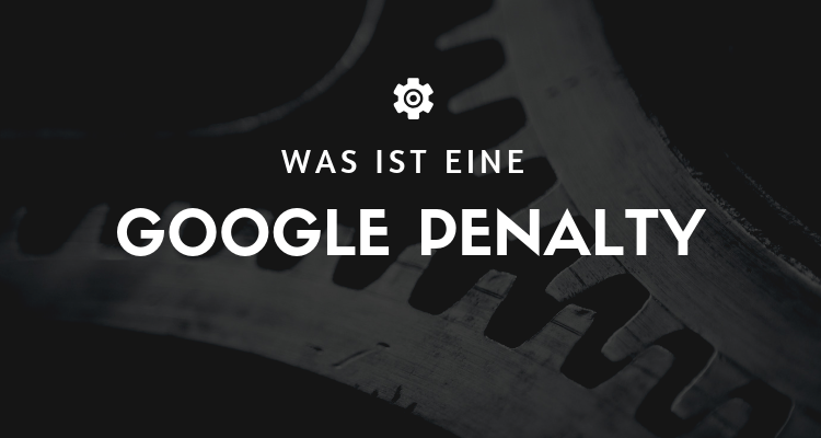 Was ist Google Penalty