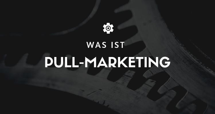 Was ist Pull-Marketing