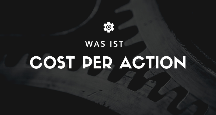 Was ist Cost per Action