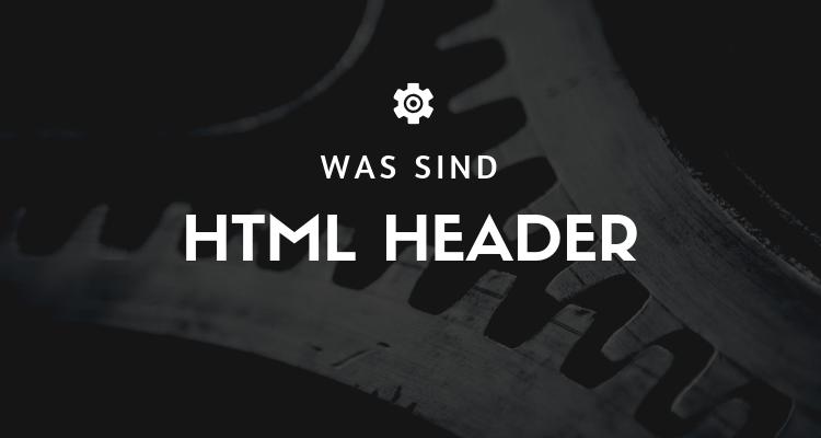 Was ist 33 1 - HTML Header