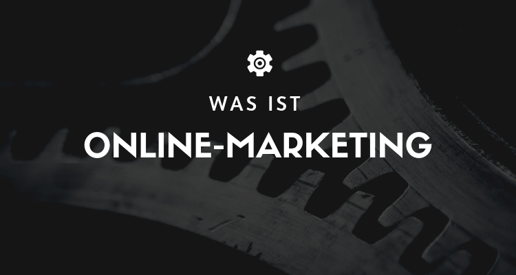Was ist Online-Marketing