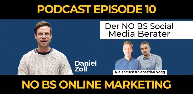 10 2 - Episode 22: Daniel Zoll – Der NO BS Social Media Berater
