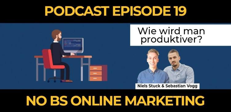 19 - Episode 19: Wie kannst du produktiver werden?