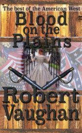 Blood on the Plains By Robert Vaughan