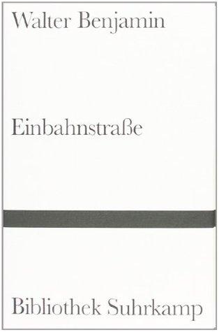 Gelesen: Walter Benjamin – Einbahnstrasse