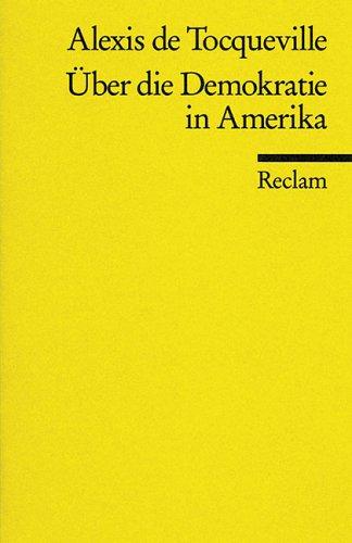 Gelesen: Alexis de Tocqueville –  Über die Demokratie in Amerika