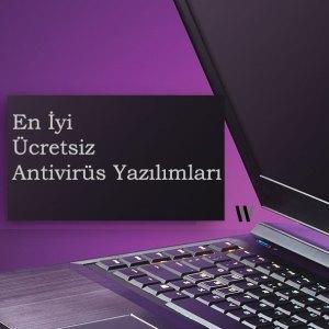En iyi antivirüs programları [Ücretsiz]