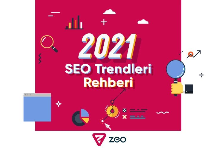 2021 SEO Trendleri Rehberi - Zeo