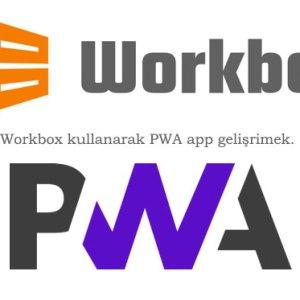 WordPress sitenizi Workbox ile çalıştırmak [PWA]