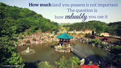How much land you possess is not important. The question is how valuably you use it (Good WORD Spread WORLD, excerpt from Pastor Jeong Myeong Seok's sermons)