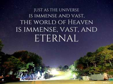 Just as the universe is immense and vast, the world of Heaven is immense, vast, and eternal (Good WORD Spread WORLD, excerpt from Pastor Jeong Myeong Seok's sermons)