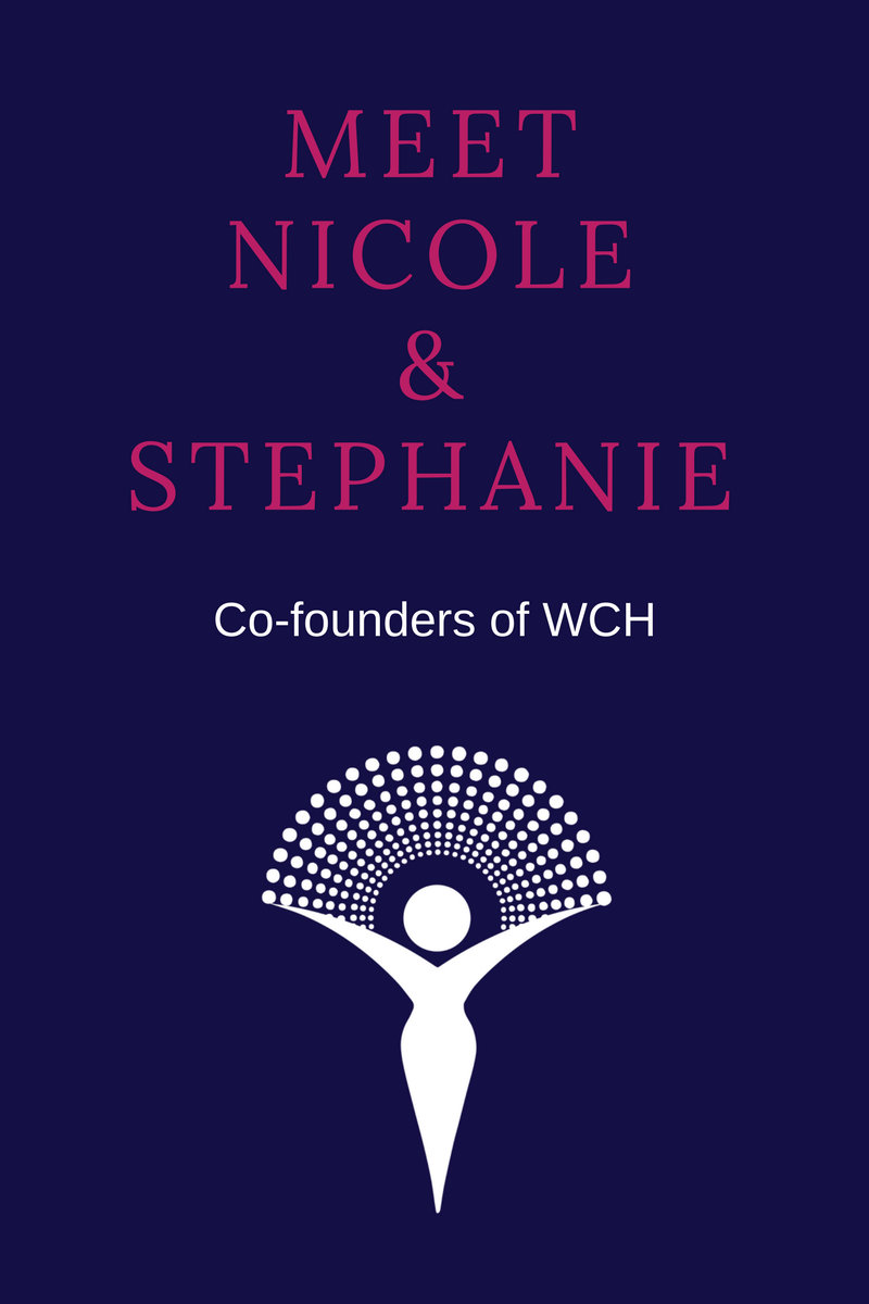 Meet Nicole and Stephanie Co-Founders of WCH button
