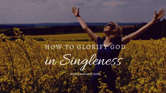 how to glorify god in singleness