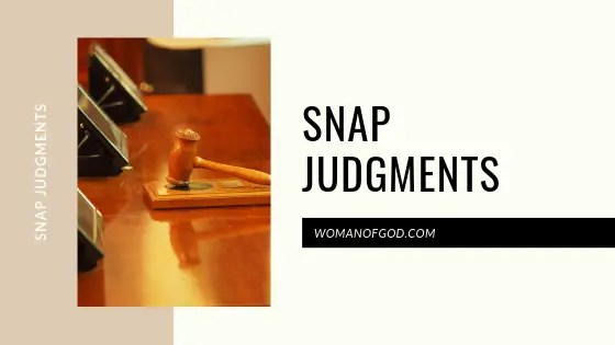 snap judgements