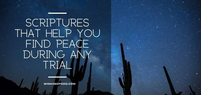 Scriptures That Help You Find Peace During Any Trial