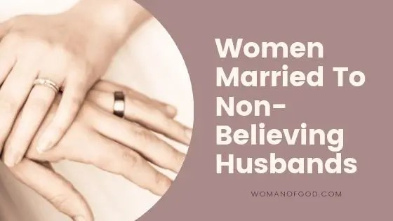 Women Married To Non-Believing Husbands