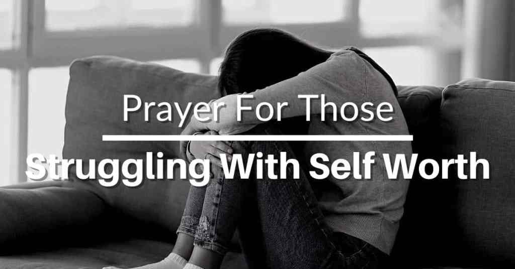 prayer for those struggling with self worth