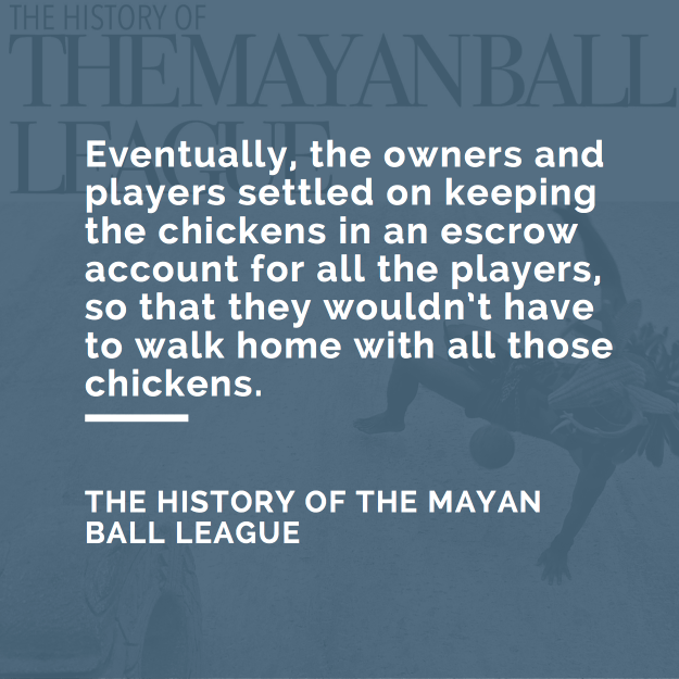 Eventually, the owners and players settled on keeping the chickens in an escrow account for all the players, so that they wouldn't have to walk home with all those chickens.