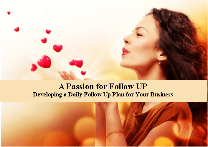 February Theme: A Passion for Follow Up!