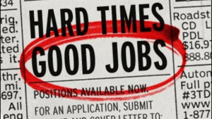 Hard times, good jobs
