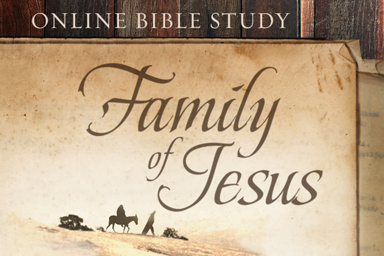 Family of Jesus Online Bible Study   Session 7