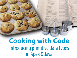 Cooking with Code: Introducing primitive data types in Apex and Java