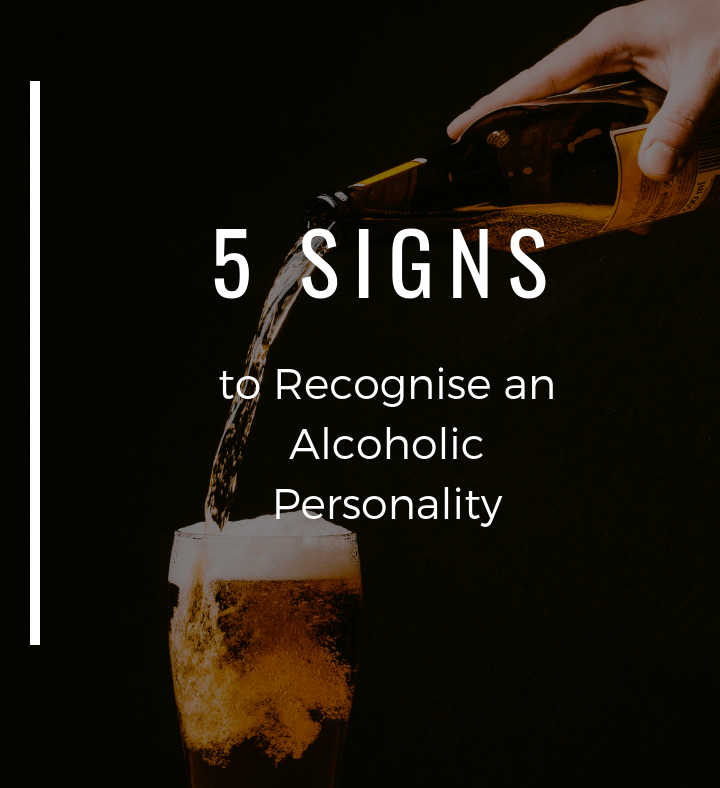 5 Signs to Recognise an Alcoholic Personality