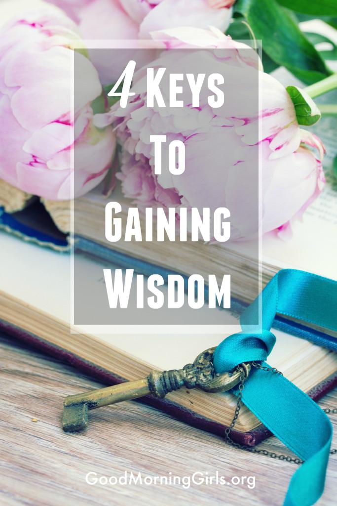 4 Keys to Gaining Wisdom