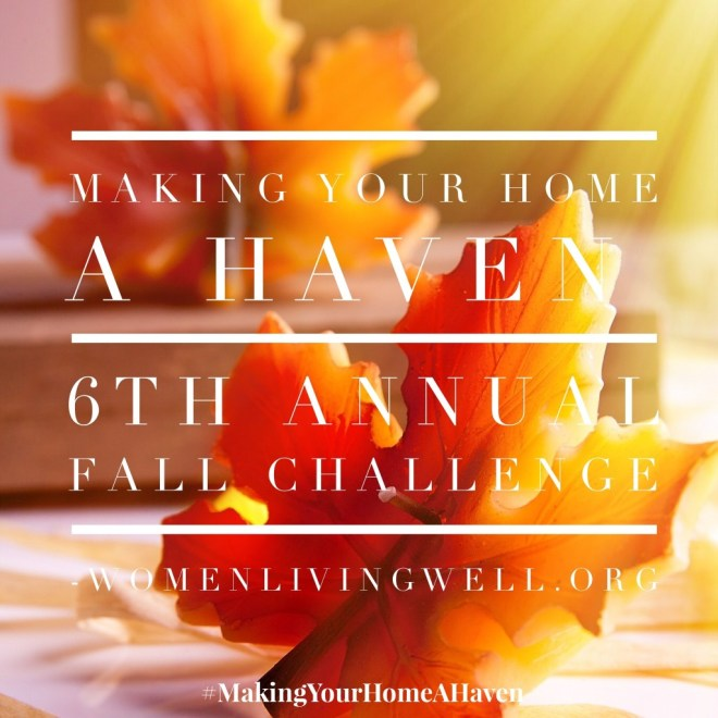 Making Your Home a Haven 6th Annual Fall Challenge!