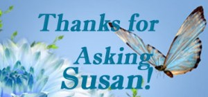 ask susan thanks
