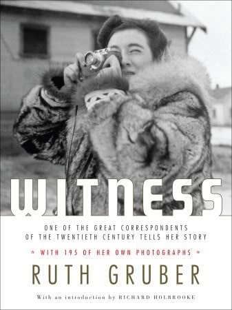 "A Life's Worth of Living – Witnessing the Life of Foreign Correspondent, Dr. Ruth Gruber, in Her New Book ""WITNESS"""