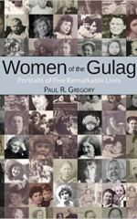 Women of the Gulag: Portraits of Five Remarkable Lives by Paul R. Gregory