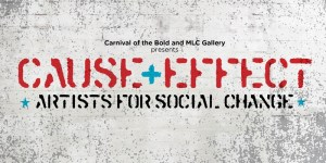 Cause & Effect: Artists for Social Change @ 107 Projects | Redfern | New South Wales | Australia