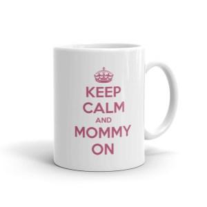 Keep Calm Mommy On Mug