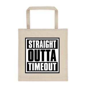Straight Outta Timeout Canvas Tote