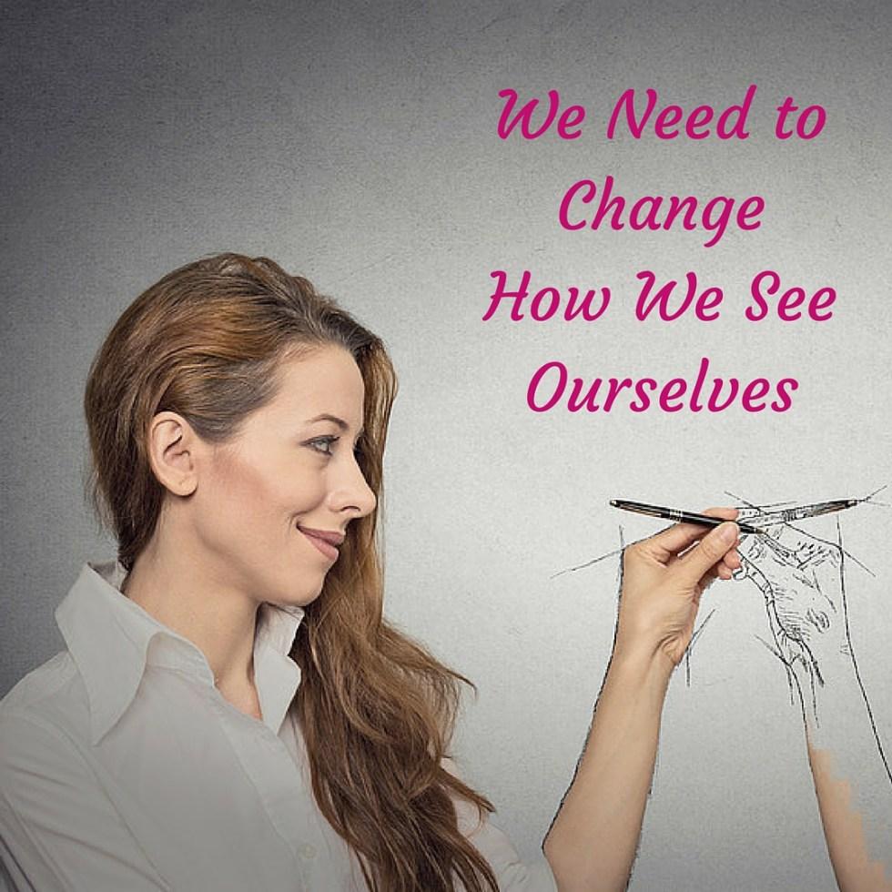 We need to change...