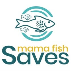 Monthly Sponsor Mama Fish Saves