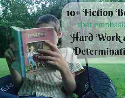 10+ Fiction Books that Emphasize Hard Work and Determination