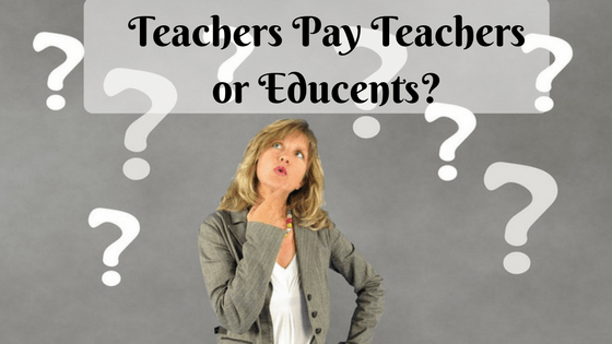 Teachers Pay Teachers or Educents for Sellers